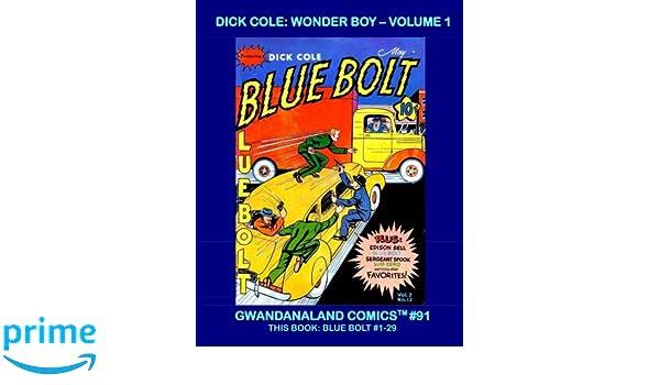 Dick Cole: Wonder Boy - Volume 1: Gwandanaland Comics #91 ...