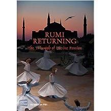 Rumi Returning: The Triumph of Divine Passion
