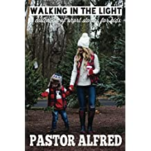 Walking In The Light: a collection of short stories for kids