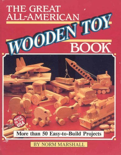 The Great All-American Wooden Toy Book (Free Wooden Toy Plans)