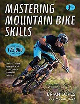Mastering Mountain Bike Skills by [Lopes, Brian, McCormack, Lee]