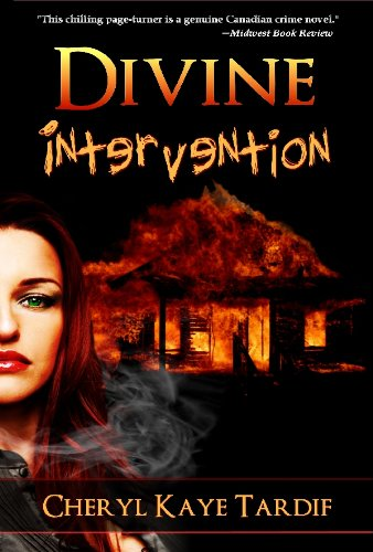 Don't Miss Today's Great Price on Cheryl Kaye Tardif's International Bestseller DIVINE INTERVENTION – 30 5-Star Reviews – $1.99 on Kindle