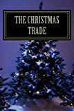 The Christmas Trade (The Berlin Trilogy) (Volume 3)