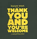 Kanye West Presents Thank You and You're Welcome