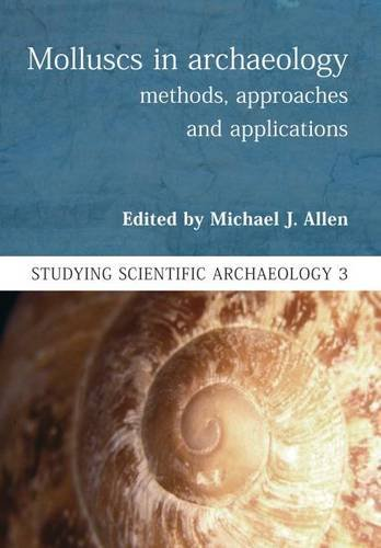 Molluscs in Archaeology: Methods, Approaches and Applications (Studying Scientific Archaeology)