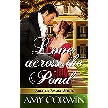 Love Across the Pond (The Archer Family Regency Romances Book 6)