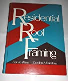 Residential Roof Framing, Alonzo Wass and Gordon A. Sanders, 0835966550