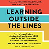 Download Learning Outside the Lines: Two Ivy League Students with Learning Disabilities and ADHD Give You the Tools for Academic Success and Educational Revolution in PDF ePUB Free Online