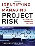 Identifying and Managing Project Risk: Essential Tools for Failure-Proofing Your Project, Tom Kendrick PMP, 0814413404