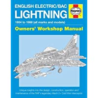 English Electric/BAC Lightning Manual: 1954 to 1988 (All Marks and Models) (Owners Workshop Manual) (Haynes Owners' Workshop Manual)