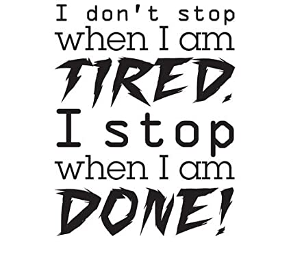 Amazoncom I Dont Stop When Im Tired Workout Inspirational