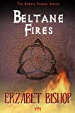 Beltane Fires: A Pagan Holiday Romance (The Erotic Pagans Series Book 1)