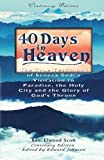 40 Days in Heaven: The True Testimony of Seneca Sodi's Visitation to Paradise, the Holy City, The Glory of God's Throne