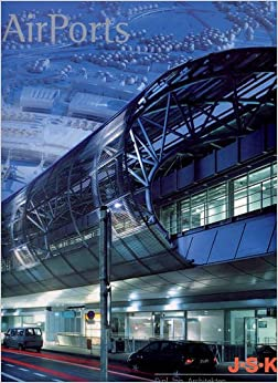 Book Airports: J-S-K Architects / SIAT [2e]
