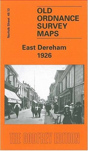Read Online East Dereham 1926: Norfolk Sheet 49.13 (Old O.S. Maps of Norfolk) ebook