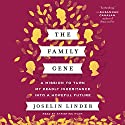 The Family Gene: A Mission to Turn My Deadly Inheritance into a Hopeful Future Audiobook by Joselin Linder Narrated by Khristine Hvam