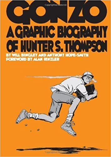 Gonzo: A Graphic Biography of Hunter S. Thompson by Will ...