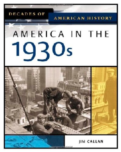 America In The 1930s (DECADES OF AMERICAN HISTORY)