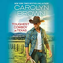 Toughest Cowboy in Texas: Happy, Texas, Book 1 - A Western Romance Audiobook by Carolyn Brown Narrated by Chelsea Hatfield