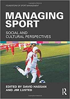 Managing Sport: Social and Cultural Perspectives (Foundations of Sport Management)