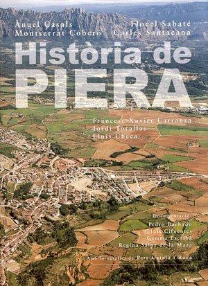 Història de Piera (Història. Monografies) por Àngel Casals,Flocel Sabaté,Montserrat Coberó,Carles Santacana
