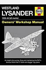 Westland Lysander Manual 1936-44 (all marks): An insight into owning, flying and maintaining the RAF's famous World War 2 'cloak-and dagger' spy plane (Haynes Owners Workshop Manuel) Hardcover