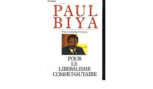 LIBÉRALISME DE BIYA PAUL TÉLÉCHARGER LE COMMUNAUTAIRE