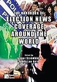 Handbook of Election News Coverage Around the World, , 0805860371
