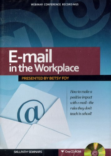 E-mail in the workplace presented by Betsy Foy - 2009