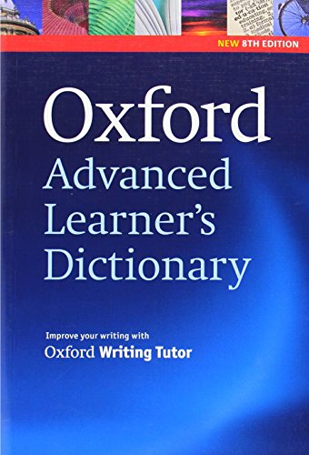 Oxford Advanced Learner's Dictionary (Oxford Advanced Learner's Dictionary, 8th Edition)