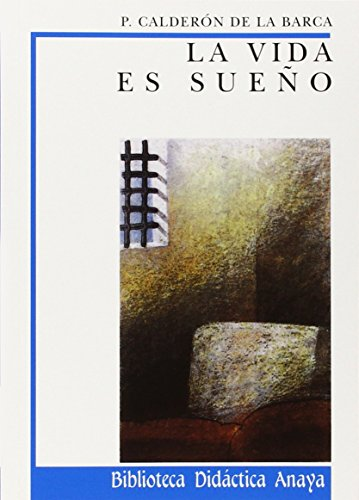 La Vida Es Sueno / Life is a Dream (Biblioteca Didactica Anaya) (Spanish Edition)