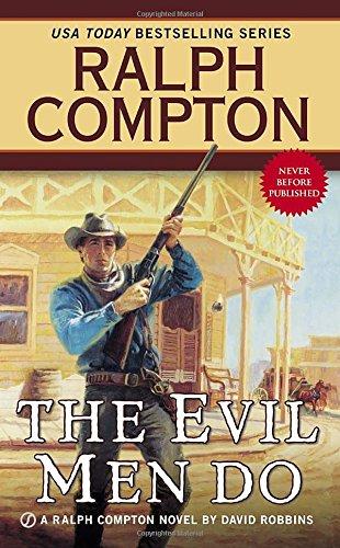The Evil Men Do (Ralph Compton)