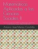 Matemáticas Aplicadas a las Ciencias Sociales II: Guía para preparar la EBAU en Matemáticas Aplicadas a las Ciencias Sociles