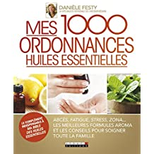 Mes 1000 ordonnances huiles essentielles (SANTE/FORME)