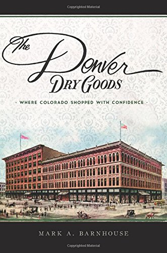Denver Dry Goods  The  Where Colorado Shopped With Confidence  Landmarks