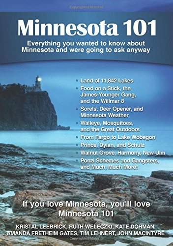 Minnesota 101: Everything You Wanted to Know About Minnesota and Were Going to Ask Anyway (Best Places To Vacation In The Midwest)
