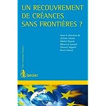 Un recouvrement de créances sans frontières ? (Code économique européen) (French Edition)