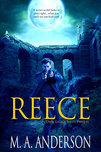 REECE (Prequel in the Dark Legacy urban fantasy series)
