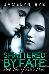 Shattered by Fate: Part Two of Fate's Path