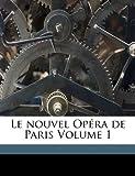 Le nouvel Op?ra de Paris Volume 1, Garnier Charles 1825-1898, 1173171606