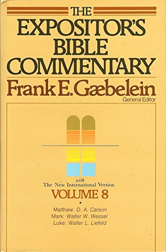 The Expositor's Bible Commentary, Vol. 8 (Matthew, Mark, Luke)