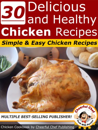 30 Delicious And Healthy Chicken Recipes - Simple And Easy Chicken Recipes