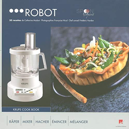 Robot : 50 Recettes de Catherine Madani Krups cook book: Amazon.es: Mandani, C, Vardon, Frédéric, Nicol, Françoise: Libros en idiomas extranjeros