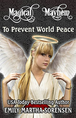 To Prevent World Peace (Magical Mayhem Book 1)