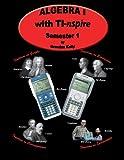 : Algebra I with TI-nspire: Semester 1