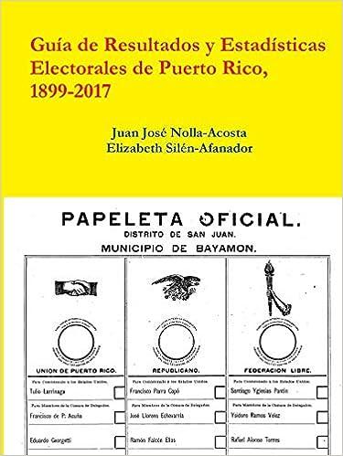 Resultados Y Estadisticas Electorales de Puerto Rico, 1899