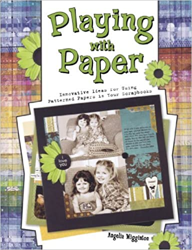 Playing With Paper Innovative Ideas For Using Patterned Papers In