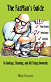 The FatMan's Guide to Cooking, Cleaning, and All Things Domestic, Mike Scharff, 158736932X
