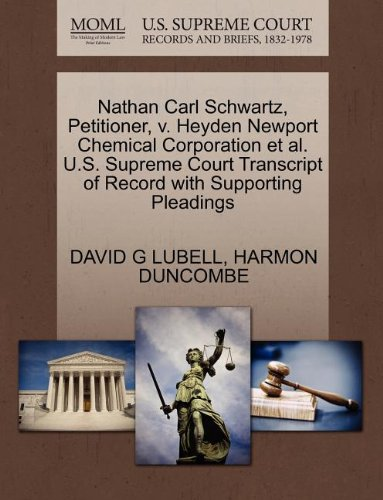Nathan Carl Schwartz, Petitioner, v. Heyden Newport Chemical Corporation et al. U.S. Superb Court Transcript of Record with Supporting Pleadings