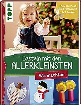 Basteln Mit Den Allerkleinsten Weihnachten Weihnachtliche